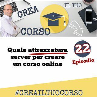 #22: Attrezzatura per creare un corso online