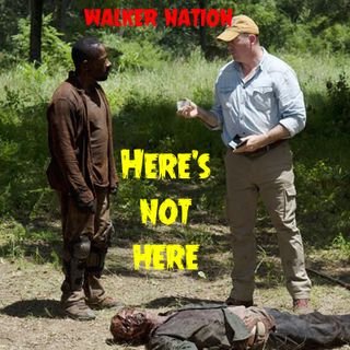 """Ep 75 """"Here's Not Here"""" TWD Ep 604"""