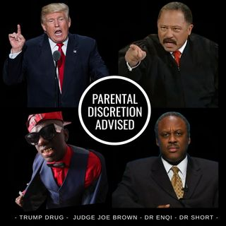 TRUMP DRUG BREAKDOWN f- JUDGE JOE BROWN, Dr ENQI and Dr Randy SHORT