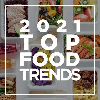 157. Top Food Trends | 2021