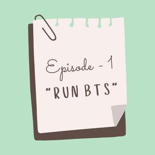 Episode 1 - Run BTS