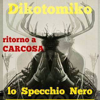 Lo Specchio Nero E18S02 - Ritorno a Carcosa - 25/02/2021