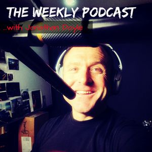 The Weekly Podcast with Jonathan Doyle | Business, Goals, Money, Motivation, & Personal Development