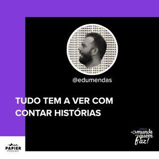 TUDO TEM A VER COM CONTAR HISTÓRIAS - EDUARDO MENDONÇA
