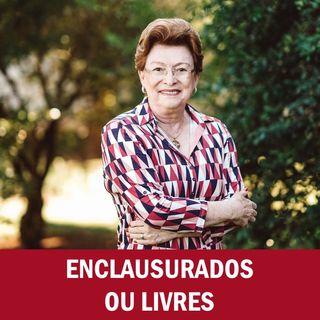 Enclausurados ou livres // Pra. Suely Bezerra