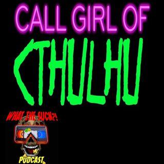 Season 3 Finale - Call Girl of Cthulhu