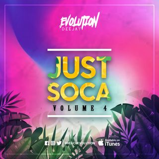 EVOLUTION PRESENTS - JUST SOCA EP4