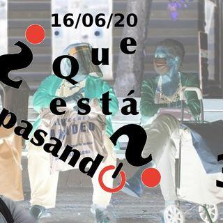 Madrid no ira a la nueva normalidad | ¿Que esta pasando? 30 (16/06/20)