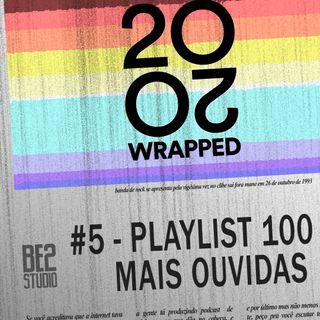 #5 - Playlist 100 Mais Ouvidas do Spotify