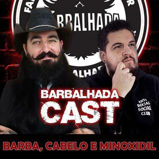 Barba, cabelo e Minoxidil - BARBALHADACAST #004 (ft. Dr. Ademir C. Leite Jr.)