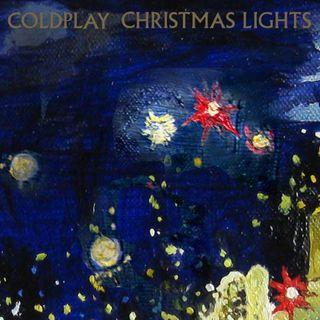 Speciale Natale: Parliamo di CHRISTMAS LIGHTS, la hit natalizia dei COLDPLAY pubblicata nel 2010.