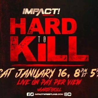 Impact Wrestling Hard To Kill 2021 Review