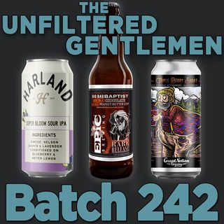 Batch242: Great Notion Triple Berry Shake, Epic Brewing Big Bad Baptist Double Chocolate Double Peanut Butter & Harland Super Bloom Sour IPA