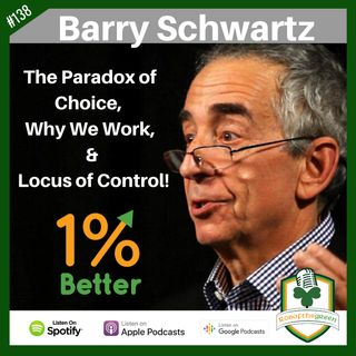 Barry Schwartz - The Paradox of Choice, Why We Work, & the Locus of Control! EP138