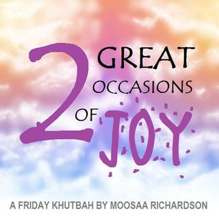 Two Great Occasions of Joy for Fasting People