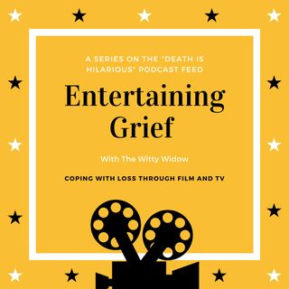 Entertaining Grief Ep 2 - P.S. I Love You Is A Terrible Movie