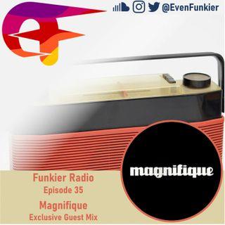 Funkier Radio Episode 35 (Magnifique Guest Mix)
