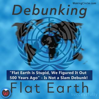 Debunking Flat Earth... Successfully