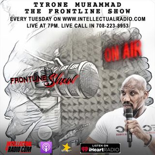 The Frontline Radio ShowW/ Tyrone Muhammad