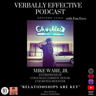 "EPISODE CLXII | ""RELATIONSHIPS ARE KEY"" w/ MIKE WARE, JR."