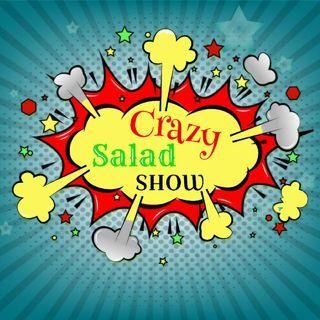 Crazy Salad Show