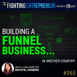 Building A Funnel Business In Another Country With Krystel Romero
