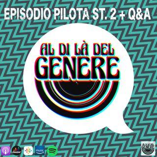 EPISODIO PILOTA ST. 2 + Q&A - PUNTATA 26