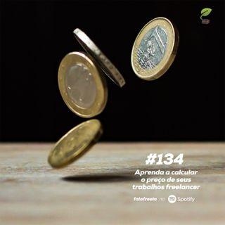 #134 - Aprenda a calcular o preço dos seus trabalhos freelancer