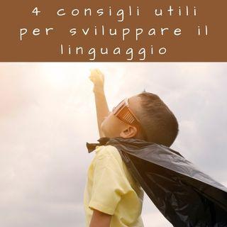 4 consigli utili per sviluppare il linguaggio