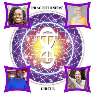 The Practitioners' Circle – Episode #2 – Spiritual Awakening & Spiritual Emergency
