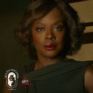 Dea ex Machina - Annalise Keating