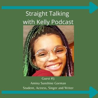 Straight Talking with Kelly-Guest Amina Sunshine Gorman Audio