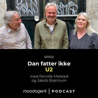 Dan fatter ikke U2 (med Jakob Brønnum og Pernille Melsted)