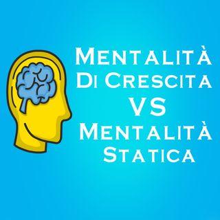 Mentalità Di Crescita VS Mentalità Statica (Fissa)