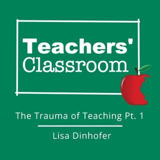 The Trauma of Teaching with Lisa Dinhofer (Part 1)