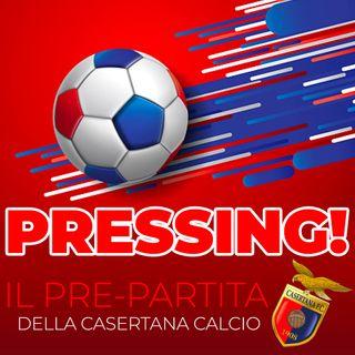 Episodio 1 :::: PRESSING! :::: Il pre-partita della Casertana analizzato da Pasquino Corbelli - 07/03/2020