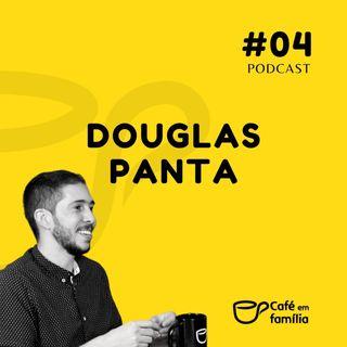Pr. Douglas Panta - Café em Família #04