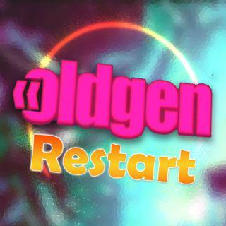 Old Gen PODCAST #1 - Restart