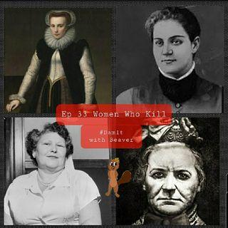 Ep 33 Women That Kill