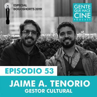 EP53: ESPECIAL BOGOSHORTS con Jaime A. Tenorio