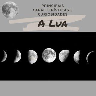 Episódio 03: A Lua, principais características e curiosidades.
