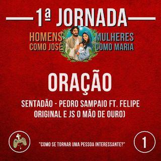 #P01 - Oração (Sentadão - Pedro Sampaio ft. Felipe Original e JS O Mão de Ouro)