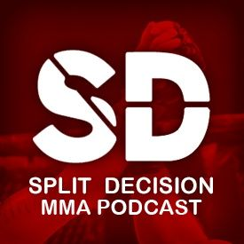 Split Decision MMA Podcast: Episode 204