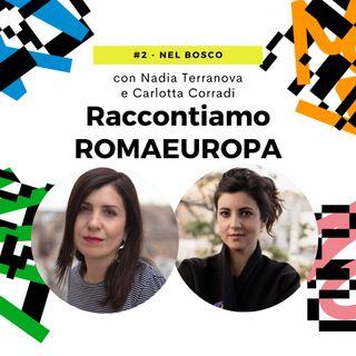 Tlon racconta Romaeuropa - #2 Nel Bosco - con Nadia Terranova e Carlotta Corradi