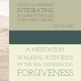 Healing Meditation A Walk with Jesus By the Sea: Experiencing Forgiveness