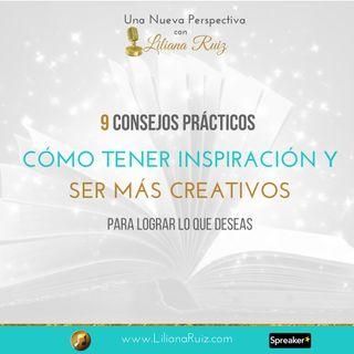 CÓMO TENER INSPIRACIÓN Y SER MÁS CREATIVOS  9 Consejos Prácticos para Personas Ocupadas o Distrídas