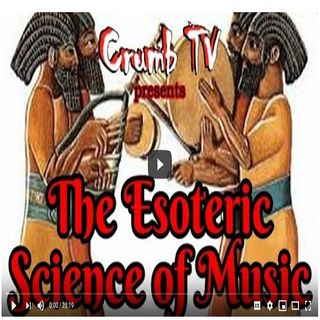 #CrumbTV - The Esoteric Science of Music ( #GetSnatched with @Crumb_Snatcher_ ) #OccultScience