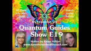 Quantum Guides Show E19 Lorilei Potvin - MY PARANORMAL LIFE