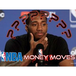 Chapter 51: NBA Money Moves