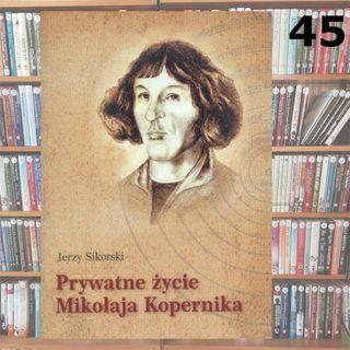 45 - Prywatne życie Mikołaja Kopernika